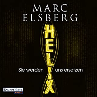 Helix: Sie werden uns ersetzen                   By:                                                                                                                                 Marc Elsberg                               Narrated by:                                                                                                                                 Simon Jäger                      Length: 15 hrs and 21 mins     6 ratings     Overall 3.7