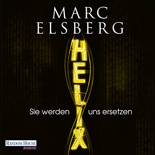 Helix: Sie werden uns ersetzen                   By:                                                                                                                                 Marc Elsberg                               Narrated by:                                                                                                                                 Simon Jäger                      Length: 15 hrs and 21 mins     9 ratings     Overall 3.9