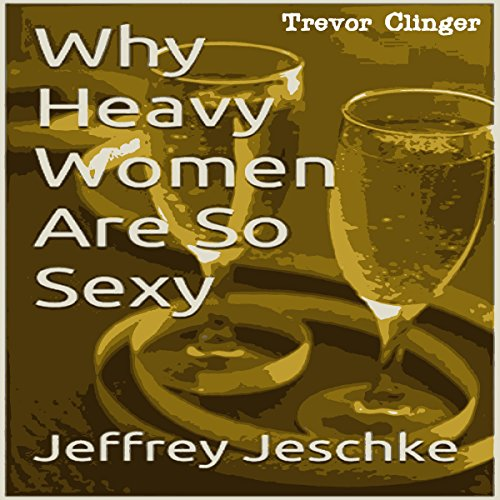 Why Heavy Women Are So Sexy audiobook cover art