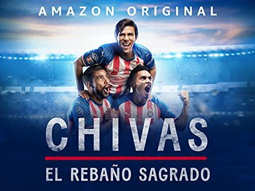 CHIVAS: El Rebaño Sagrado - Season 1