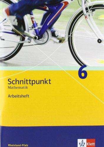Schnittpunkt Mathematik 6. Ausgabe Rheinland-Pfalz: Arbeitsheft mit Lösungsheft Klasse 6 (Schnittpunkt Mathematik. Ausgabe für Rheinland-Pfalz ab 2006)