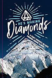 Book cover features a diamond shaped mountain with Title He's Making Diamonds