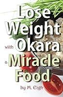 Lose Weight With Okara: A Miracle Food