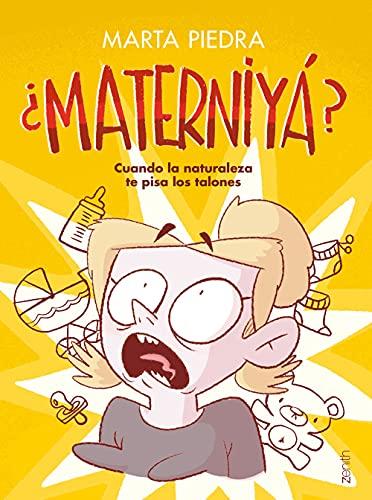 ¿Materniyá?: Cuando la naturaleza te pisa los talones (Zenith Original)