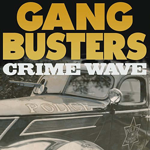 Gang Busters: Crime Wave audiobook cover art