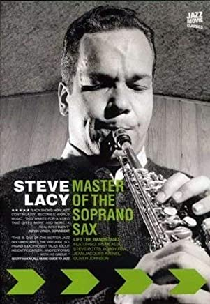 Steve Lacy Master Of The Soprano Sax
