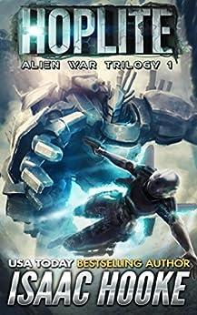 Hoplite: Military Science Fiction (Alien War Trilogy Book 1) by [Isaac Hooke]