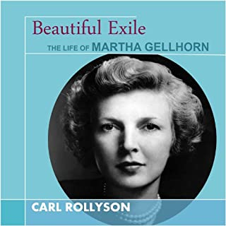 Beautiful Exile     The Life of Martha Gellhorn              By:                                                                                                                                 Carl Rollyson                               Narrated by:                                                                                                                                 John Stamper                      Length: 11 hrs and 38 mins     9 ratings     Overall 4.1