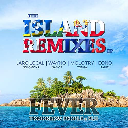 Fever (feat. Eono, Fiji) [Tahiti Remix]