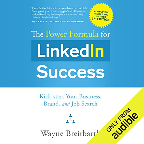 The Power Formula for LinkedIn Success (Third Edition - Completely Revised) cover art