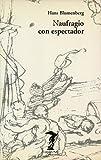 Naufragio con espectador: Paradigma de una metáfora de la existencia (La balsa de la Medusa)
