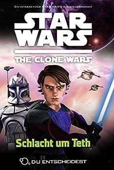 Star Wars The Clone Wars  Du entscheidest 02 - Schlacht um Teth