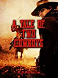 A Tale of Two Cowboys (English Edition)