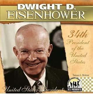 [Dwight D. Eisenhower: 34th President of the United States (United States Presidents (Abdo))] [Author: Britton, Tamara L] [January, 2009]