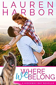 Where We Belong: A Small-Town Second Chance Romance Novella (Hideaway Bay Book 1) by [Lauren Harbor]