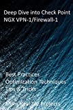 Deep Dive into Check Point NGX VPN-1/Firewall-1: Best Practices,...