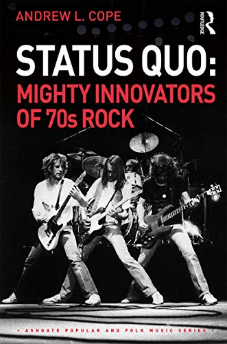 Status Quo: Mighty Innovators of 70s Rock (Ashgate Popular and Folk Music Series) (English Edition)