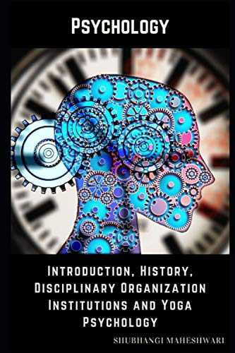 Compare Textbook Prices for Psychology – Introduction, History, Disciplinary Organization Institutions and Yoga Psychology  ISBN 9798738293191 by Maheshwari, Ms. Shubhangi,Pal, Mr. Nishant