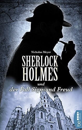 Sherlock Holmes und der Fall Sigmund Freud: Ein Detektiv-Krimi mit Sherlock Holmes und Dr. Watson