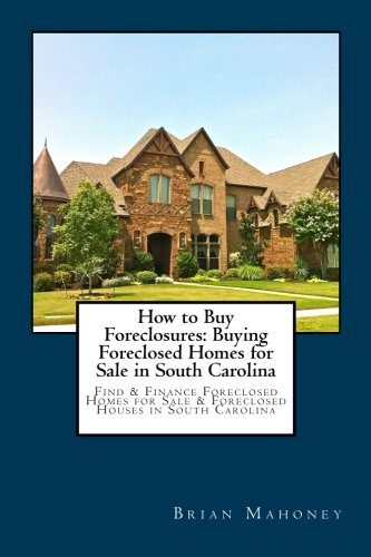 How to Buy Foreclosures: Buying Foreclosed Homes for Sale in South