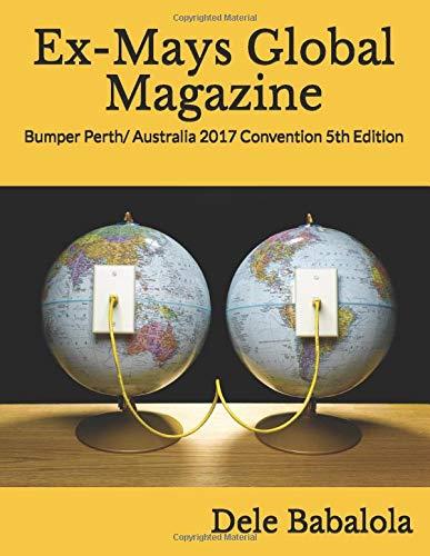 Ex-Mays Global Magazine: Bumper Perth/ Australia 2017 Convention 5th Edition