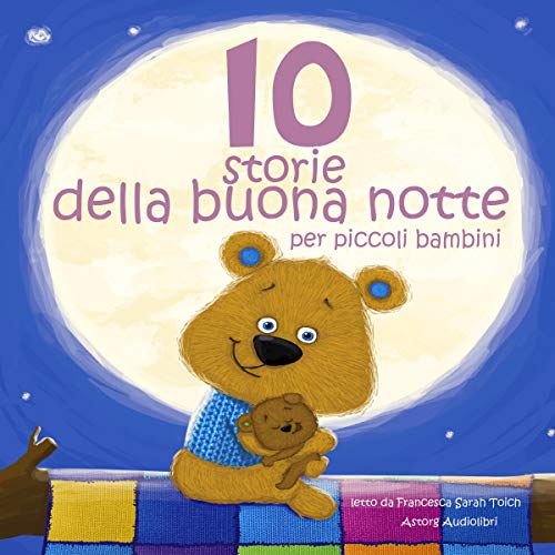 10 storie della buona notte     Le più belle fiabe e storie per bambini              By:                                                                                                                                 Hans Cristian Andersen,                                                                                        Fratelli Grimm,                                                                                        Charles Perrault                               Narrated by:                                                                                                                                 Francesca Sarah Toich                      Length: 2 hrs and 5 mins     Not rated yet     Overall 0.0