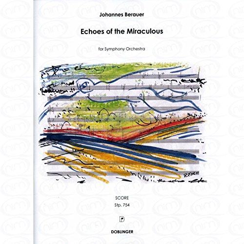 Echoes of the miraculous - arrangiert für Orchester [Noten/Sheetmusic] Komponist : Berauer Johannes