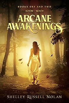Arcane Awakenings Books One and Two (Arcane Awakenings Novella Series Book 1) by [Shelley Russell Nolan]