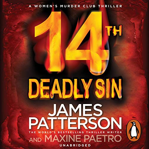 14th Deadly Sin     (Women's Murder Club 14)              By:                                                                                                                                 James Patterson,                                                                                        Maxine Paetro                               Narrated by:                                                                                                                                 January LaVoy                      Length: 6 hrs and 59 mins     19 ratings     Overall 4.4