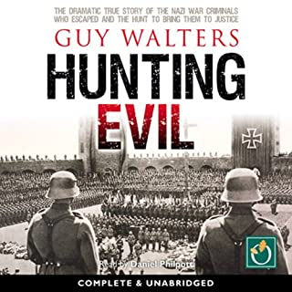 Hunting Evil                   By:                                                                                                                                 Guy Walters                               Narrated by:                                                                                                                                 Daniel Philpott                      Length: 18 hrs and 20 mins     94 ratings     Overall 4.0