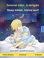 Selamat tidur, si serigala - Slaap lekker, kleine wolf (bahasa Malaysia - bahasa Belanda): Buku kanak-kanak dwibahasa (Sefa Picture Books in Two Languages)