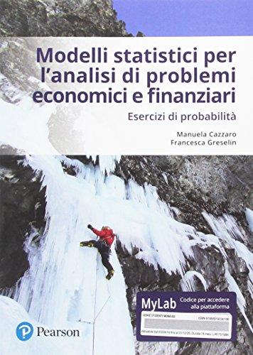 Modelli statistici per l'analisi economica e finanziaria. Esercizi di probabilità. Ediz. mylab. Con eText. Con aggiornamento online