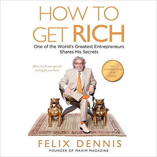 How to Get Rich Audiobook By Felix Dennis cover art