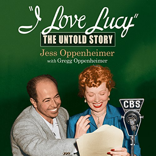 I Love Lucy: The Untold Story audiobook cover art