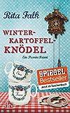 Winterkartoffelknödel: Der erste Fall für den Eberhofer, Ein Provinzkrimi (Franz Eberhofer, Band 1) - Rita Falk