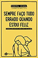 Sempre faço tudo errado quando estou feliz: Tirinhas sentimentais para todo tipo de bad (Português)