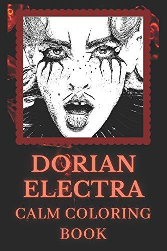 Calm Coloring Book: Art inspired By An Experimental Pop Musician Dorian Electra