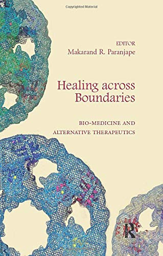 Healing across Boundaries: Bio-medicine and Alternative Therapeutics