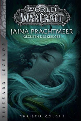 World of Warcraft: Jaina Prachtmeer - Gezeiten des Krieges: Blizzard Legends