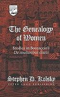 The Genealogy of Women: Studies in Boccaccio's De Mulieribus Claris (Studies in the Humanities (New York, N.Y.), V. 62.)