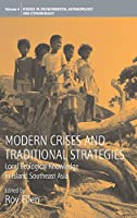 Modern Crises and Traditional Strategies: Local Ecological Knowledge in Island Southeast Asia (Environmental Anthropology and Ethnobiology (6))