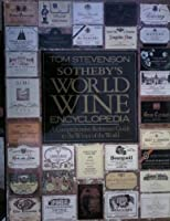 Sotheby's Wine Encyclopedia: Fourth Edition, Revised (Sotheby's Wine Encyclopedia)