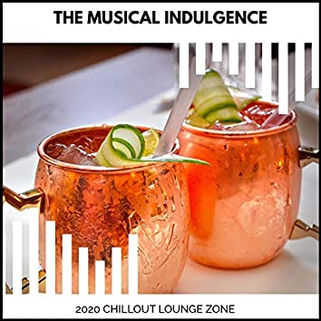 The Musical Indulgence - 2020 Chillout Lounge Zone