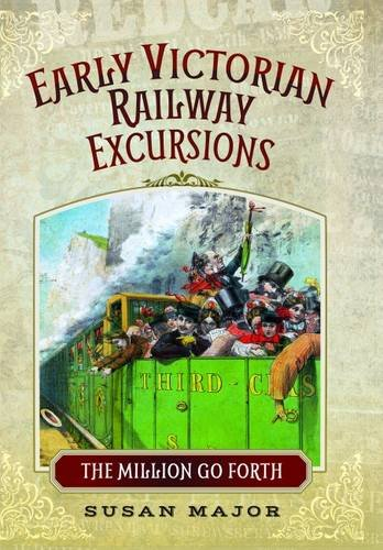 Early Victorian Railway Excursion Crowds: The Million Go Forth