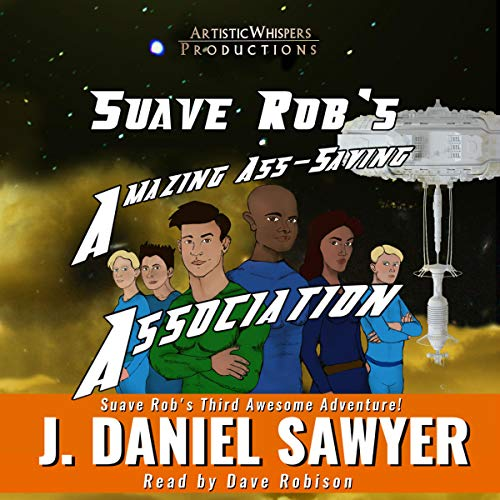 Suave Rob's Amazing Ass-Saving Association  By  cover art