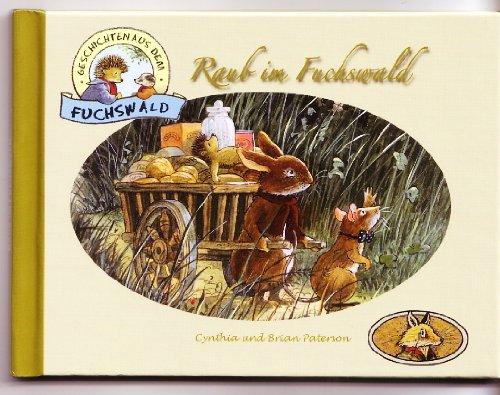 Geschichten aus dem Fuchswald [Farbigel] Raub im Fuchswald von Cynthia Peterson