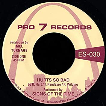 Hurts So Bad / I Think Of You