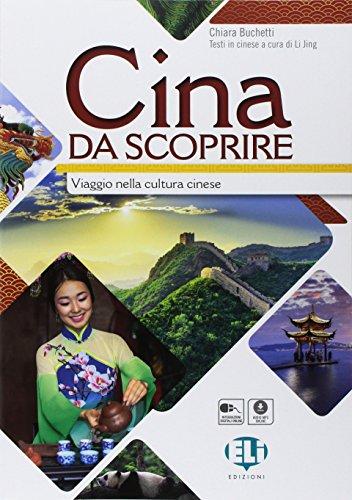 Cina da scoprire. Viaggio nella cultura Cinese. Per le Scuole superiori. Con CD-Audio