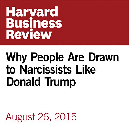 Why People Are Drawn to Narcissists Like Donald Trump cover art