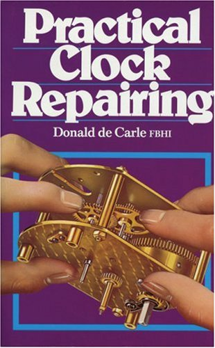 Compare Textbook Prices for Practical Clock Repairing  ISBN 9780719800009 by de Carle, Donald